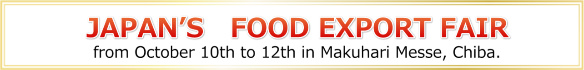 JAPAN'S FOOD EXPORT FAIR